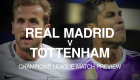 Champions League match preview: Real Madrid vs Tottenham