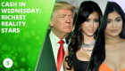 Cash In Wednesday: Richest reality stars